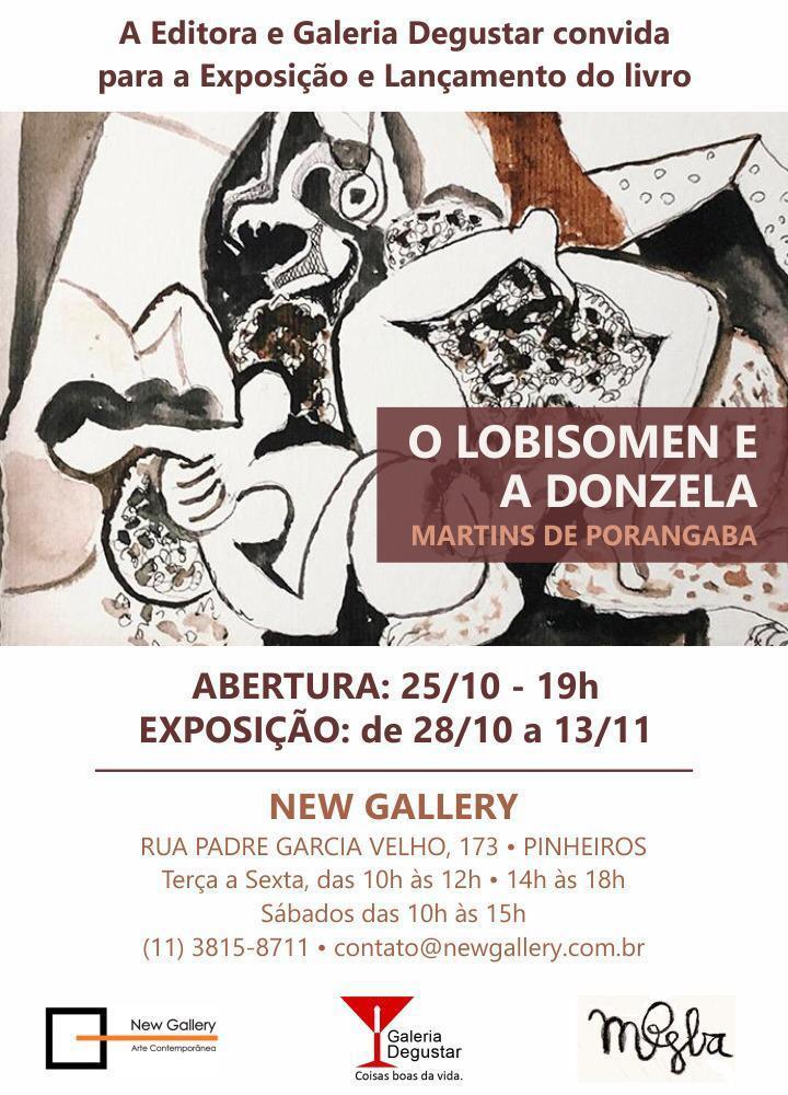 """A GALERIA & EDITORA DEGUSTAR INAUGURA A EXPOSIÇÃO """"O LOBISOMEM E A DONZELA"""" NA NEW GALLERY."""